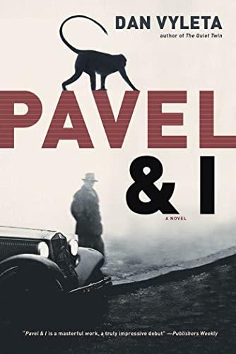 9781608198078: Pavel & I: A Novel