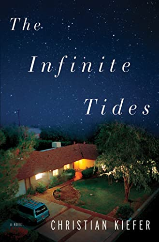 The Infinite Tides: A Novel: Kiefer, Christian
