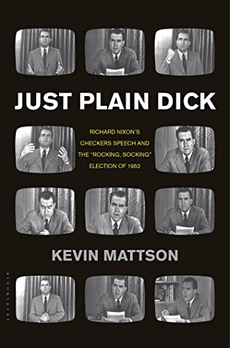 "9781608198122: Just Plain Dick: Richard Nixon's Checkers Speech and the ""Rocking, Socking"" Election of 1952"