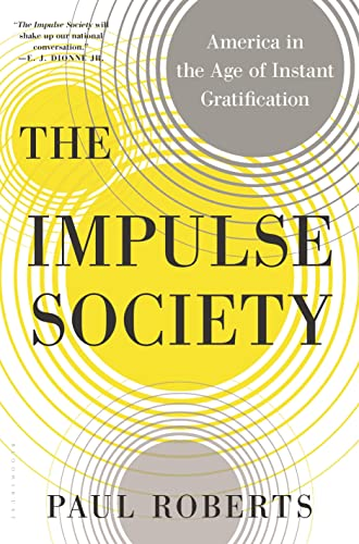9781608198146: The Impulse Society: America in the Age of Instant Gratification