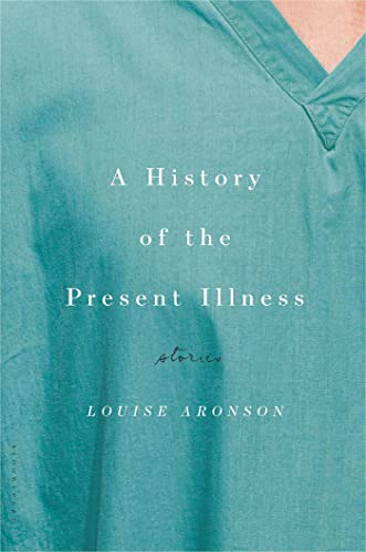 9781608198306: A History of the Present Illness: Stories