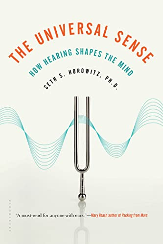 9781608198832: The Universal Sense: How Hearing Shapes the Mind