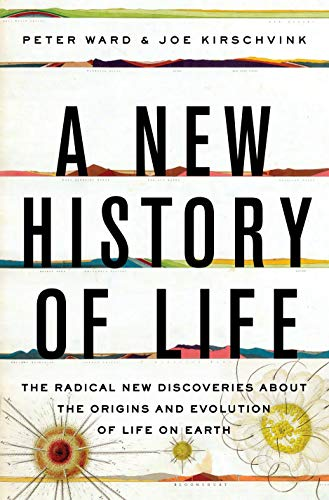 A New History of Life: The Radical New Discoveries about the Origins and Evolution of Life on Earth...