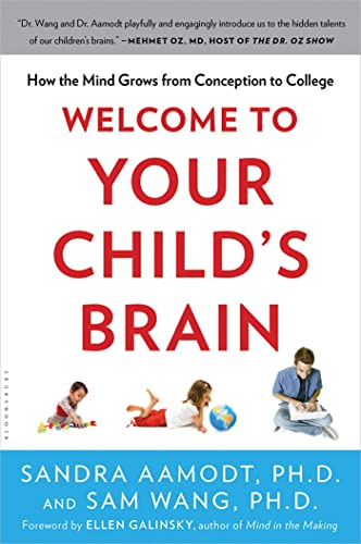 9781608199334: Welcome to Your Child's Brain: How the Mind Grows from Conception to College