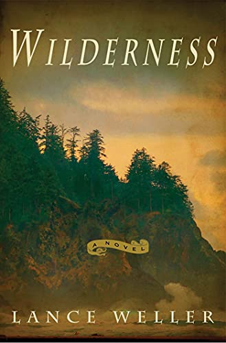 Wilderness: A Novel (SIGNED): Weller, Lance