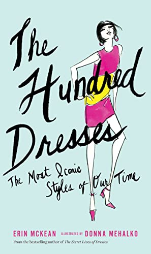 The Hundred Dresses Format: Hardcover 9781608199761 The dress is the last bit of femininity in our closets; it's the only item of clothing which (most) men and women don't share. Wearing a