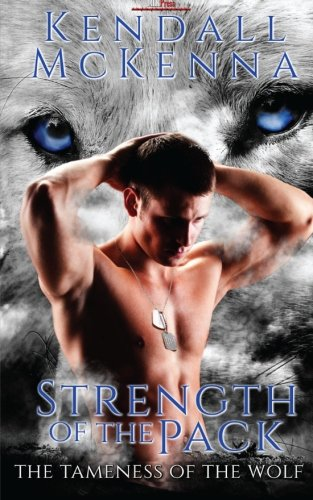 9781608208449: The Strength of the Pack (The Tameness of the Wolf) (Volume 1)