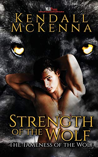 9781608208944: Strength of the Wolf (The Tameness of the Wolf) (Volume 2)