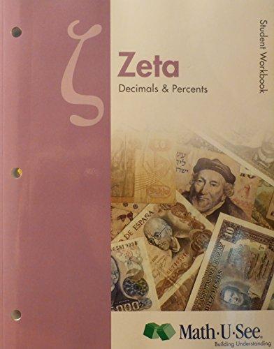9781608260713: MATH-U-SEE Zeta: Decimals & Percents Student Workbook