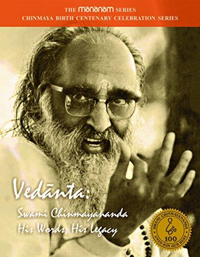 Vedanta: Swami Chinmayananda His Words, His Legacy: Various Authors