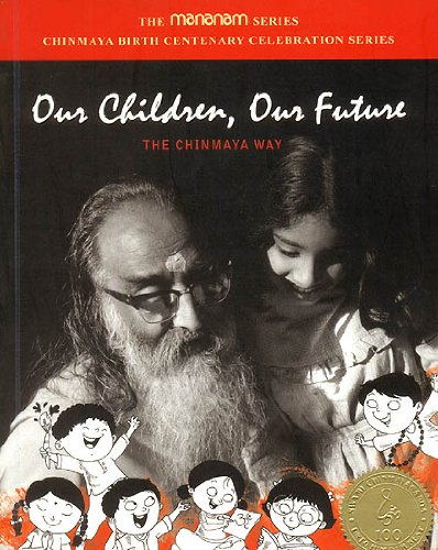 9781608270118: Our Children, Our Future (The Chinmaya Way)