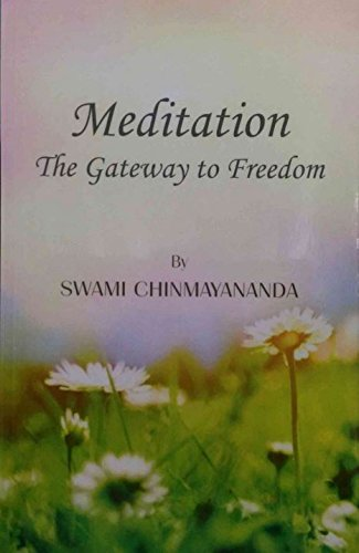 Meditation The Gateway to Freedom (1608271013) by Swami Chinmayananda