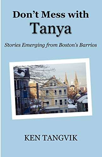 9781608300549: Don't Mess with Tanya: Stories Emerging from Boston's Barrios