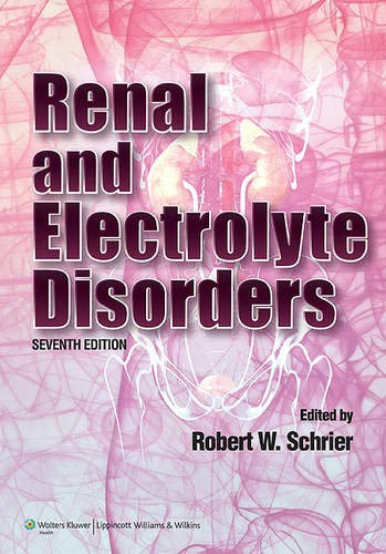 9781608310722: Renal and Electrolyte Disorders (Renal and Electrolyte Disorders (Schrier))