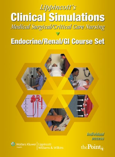 Lippincott's Clinical Simulations: Medical-Surgical/Critical Care Nursing: Endocrine&#x2F...