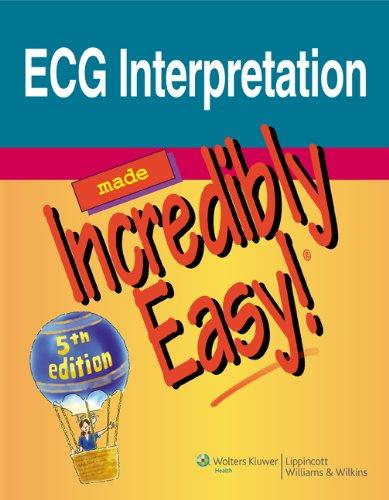9781608312894: ECG Interpretation Made Incredibly Easy! (Incredibly Easy! Series®)