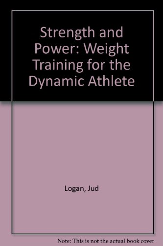 9781608315369: Strength and Power: Weight Training for the Dynamic Athlete