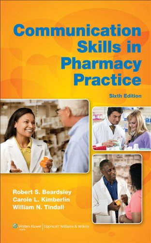 9781608316021: Communication Skills in Pharmacy Practice: A Practical Guide for Students and Practitioners