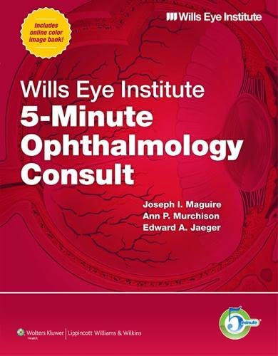 9781608316656: Wills Eye Institute 5-Minute Ophthalmology Consult (The 5-Minute Consult Series)