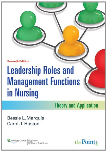 Leadership Roles and Management Functions in Nursing: Bessie L. Marquis,