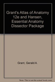 Grant's Atlas of Anatomy 12e and Hansen, Essential Anatomy Dissector Package: Grant