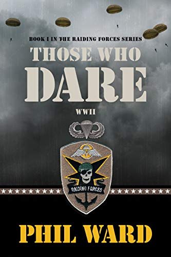 Those Who Dare: Book One in the Raiding Forces Series (1608320405) by Phil Ward