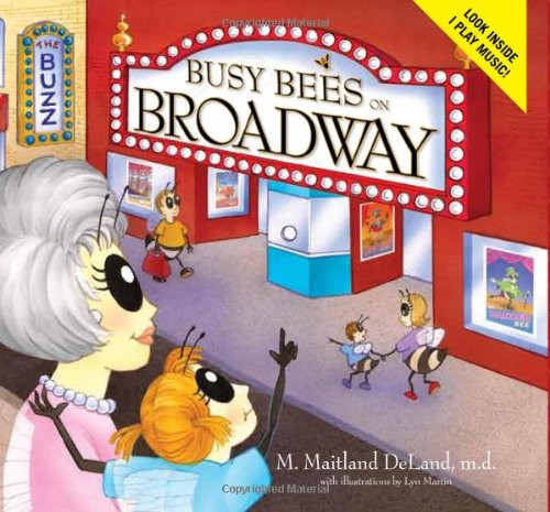 Busy Bees on Broadway: M. Maitland DeLand