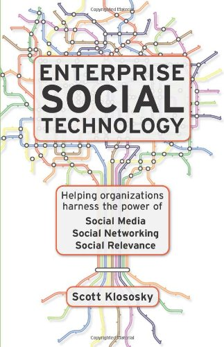 Enterprise Social Technology: Helping Organizations Harness the Power of Social Media, Social ...