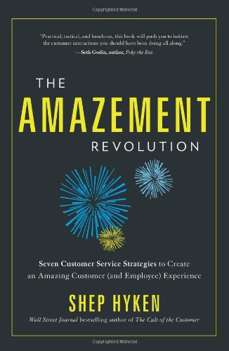9781608321063: The Amazement Revolution: Seven Customer Service Strategies to Create an Amazing Customer (and Employee) Experience