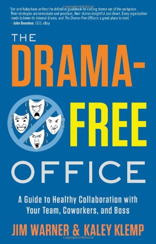 9781608321179: The Drama-Free Office: A Guide to Healthy Collaboration with Your Team, Coworkers, and Boss