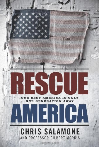 Rescue America: Our Best America is Only: Chris Salamone, Gilbert