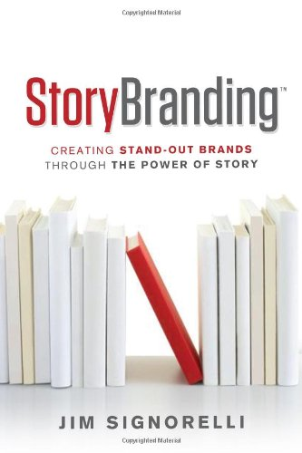 9781608321452: Storybranding: Creating Stand-Out Brands Through the Power of Story