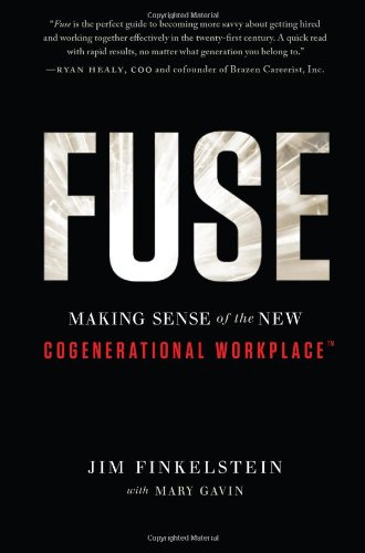 9781608321469: Fuse: Making Sense of the New Cogenerational Workplace(TM)