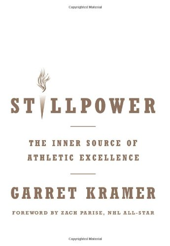 9781608321858: Stillpower: Inner Source of Athletic Excellence