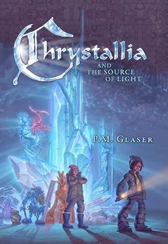 Chrystallia & the Source of Light (Hardcover): Paul Michael Glaser