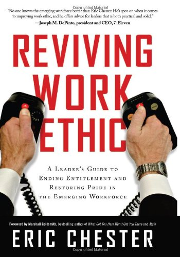Reviving Work Ethic : A Leader's Guide: Eric Chester