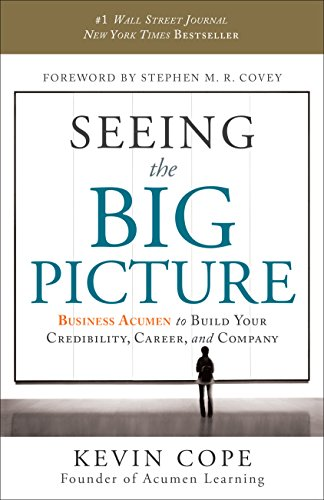 9781608322466: Seeing the Big Picture: Business Acumen to Build Your Credibility, Career, and Company