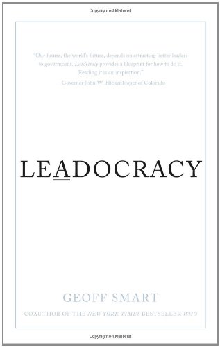 9781608322886: Leadocracy: Hiring More Great Leaders (Like You) into Government