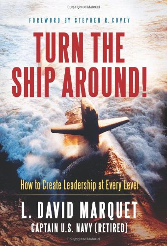 9781608323746: Turn the Ship Around!: How to Create Leadership at Every Level