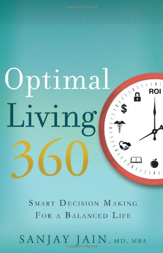 Optimal Living 360: Smart Decision Making for a Balanced Life: Jain, Sanjay