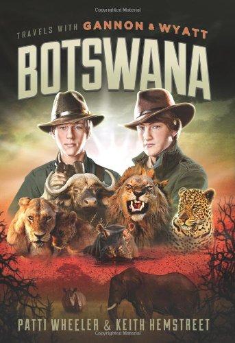 9781608325856: Travels with Gannon and Wyatt: Botswana (Travels With Gannon & Wyatt)