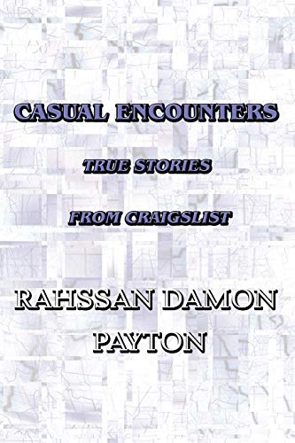 Casual Encounters: True Stories from Craigslist: Rahssan Damon Payton