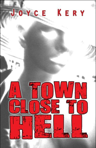 9781608362707: A Town Close to Hell