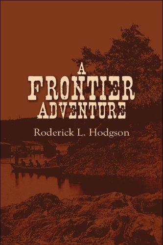 A Frontier Adventure: Hodgson, Roderick L.