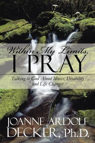 9781608366439: Within My Limits, I Pray: Talking to God About Illness, Disability and Life Changes