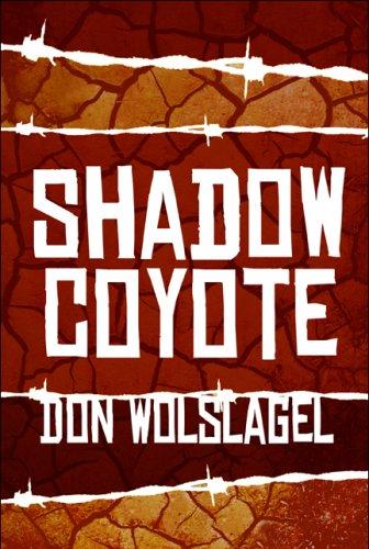 Shadow Coyote: Don Wolslagel