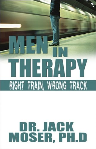 9781608366712: Men in Therapy: Right Train, Wrong Track