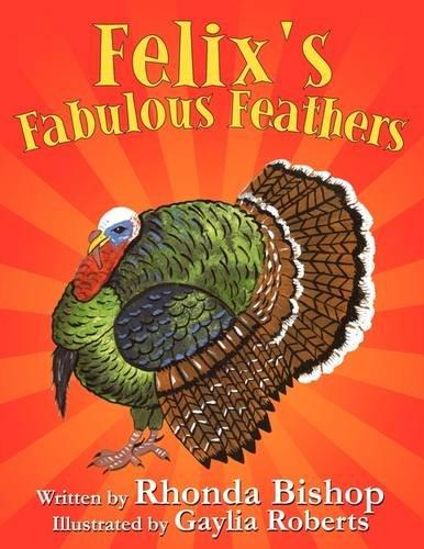 Felixs Fabulous Feathers: Rhonda Bishop