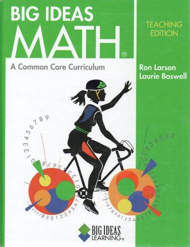Big Ideas Math: A Common Core Curriculum,: larson / boswell