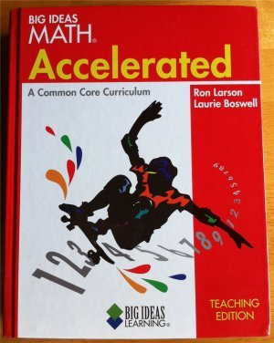 9781608403004: Big Ideas Math: Accelerated, A Common Core Curriculum, Teaching Edition